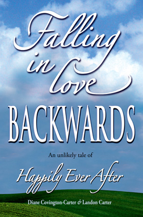 Falling In Love Backwards, An unlikely tale of Happily Ever After